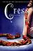 Cress (The Lunar Chronicles, #3) by Marissa Meyer