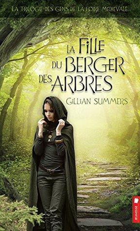 La Fille du Berger des Arbres (Les Gens de la Foire Médiévale, #1)