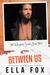 Between Us (Renegade Saints, #3)
