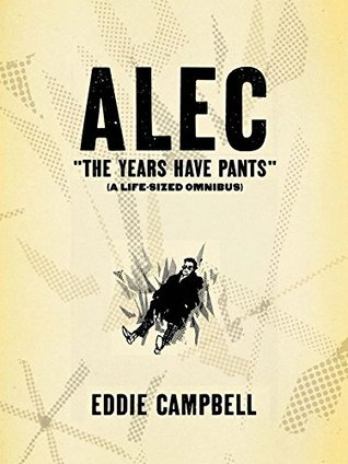 Alec: the years have pants by Eddie Campbell