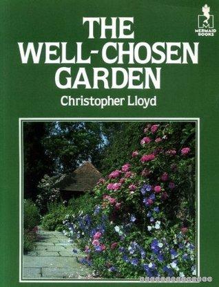 Téléchargement de livres électroniques gratuits pour ipod Well Chosen Garden by Christopher  Lloyd 0718125568 PDF PDB CHM