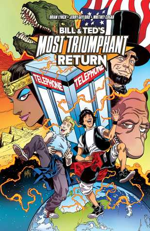 Bill & Ted's Most Triumphant Return by Brian Lynch