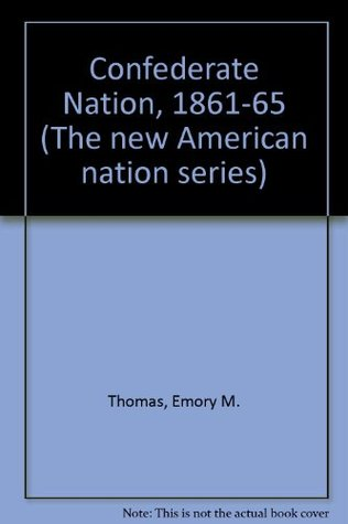 Confederate Nation, 1861-65 (The new American nation series)