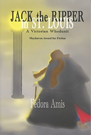 Jack the Ripper In St Louis: Mayhaven Award for Fiction