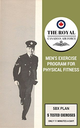 The Royal Canadian Air Force Men's Exercise Program: 5BX Plan: 5 Tested Exercises, Only 11 Minutes A Day!
