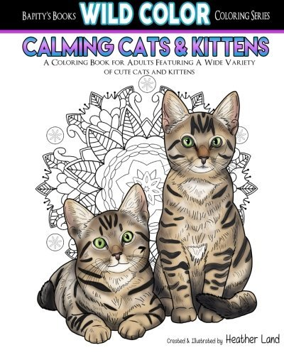 Calming Cats & Kittens: Adult Coloring Book: Volume 4