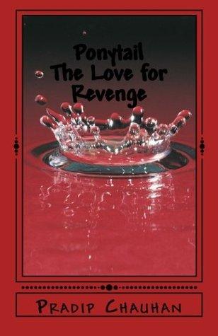 Ponytail: The Love for Revenge
