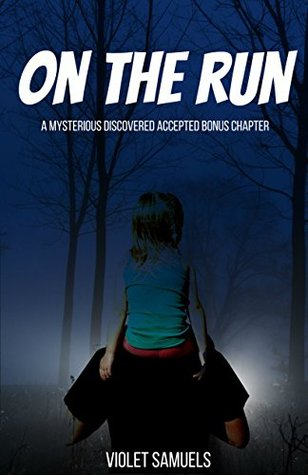 Ebook On the run: A Mysterious Discovered Accepted Bonus Chapter (Nightfall, #2.5) by Violet Samuels read!