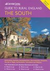 """The """"Country Living"""" Guide to Rural England - The South: Covers Bedfordshire, Berkshire, Buckinghamshire, Gloucestershire, Hampshire, Hertfordshire, ... and Wiltshire (""""Country Living"""" Rural Guides)"""