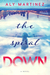 The Spiral Down (The Fall Up, #2) by Aly Martinez
