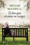 El día que el cielo se caiga by Megan Maxwell