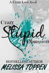 Crazy Stupid Obsession by Melissa Toppen