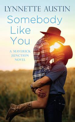 Somebody Like You (Maverick Junction, #1)