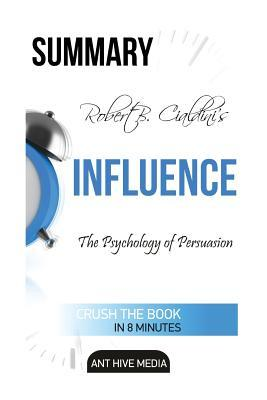 Summary of Robert Cialdini's Influence: The Psychology of Persuasion Revised Edition
