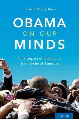 Obama on Our Minds: The Impact of Obama on the Psyche of America