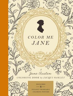 Color Me Jane: A Jane Austen Adult Coloring Book by Jacqui Oakley
