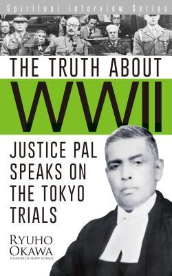 The Truth about WWII: Justice Pal Speaks on the Tokyo Trials
