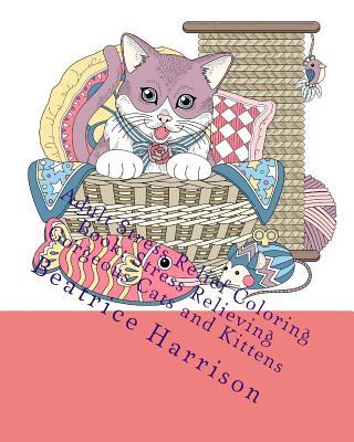Adult Stress Relief Coloring Book: Stress Relieving Gorgeous Cats and Kittens: Includes Beautiful Cats, Dogs, Elephants, Peacocks and More Elegant Animal Patterns