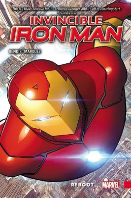 Invincible Iron Man Vol. 1: Reboot(Invincible Iron Man, Volume II 1)