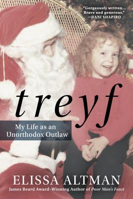 TREYF: My Life as an Unorthodox Outlaw