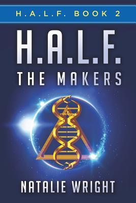 H.A.L.F.: The Makers (H.A.L.F., #2)