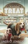 To Catch a Treat (Barkery & Biscuits Mystery, #2)