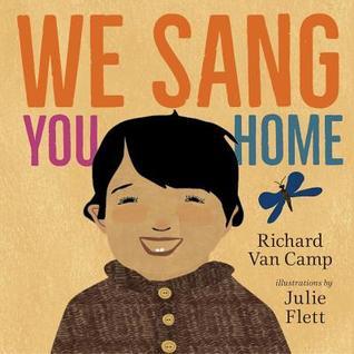 We Sang You Home by Richard Van Camp