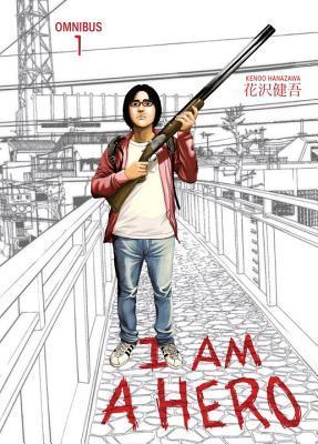 I Am a Hero Omnibus, Volume 1 (I am a Hero Omnibus, #1)