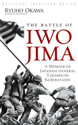 The Battle of Iwo Jima: A Memoir of Japanese General Tadamichi Kuribayashi