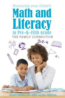 Nurturing Your Child's Math and Literacy in Pre-K-Fifth Grade: The Family Connection