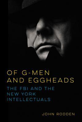 of-g-men-and-eggheads-the-fbi-and-the-new-york-intellectuals