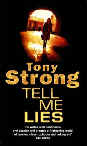 Tell Me Lies by Tony Strong