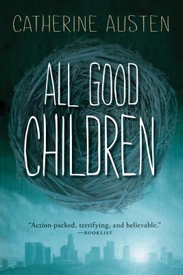 Ebook All Good Children by Catherine Austen TXT!