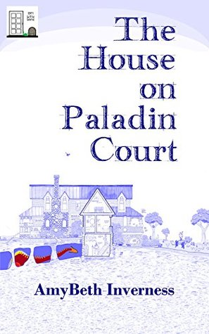The House on Paladin Court (Lillie Lane Book 1)