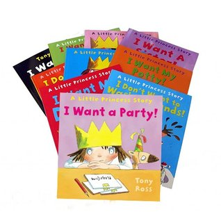 Little Princess: 10 books - I Want My Light On! / I Want To Do It by Myself / I Want to Go Home / I Want A Sister / I Don't Want To Go To Hospital / I want My Tooth / I want My Potty / I Dont Want to Wash My Hands/ I Want My Dummy/I Want A Party