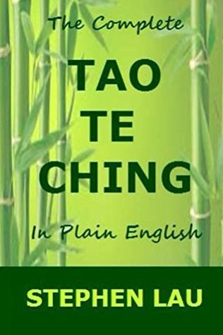 The Complete Tao Te Ching in Plain English (No Ego No Stress, Be A Better and Happier You With Tao Wisdom, TAO The Way to Biblical Wisdom, The Book of Life and Living)
