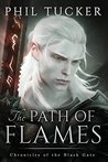 The Path of Flames (Chronicles of the Black Gate #1)