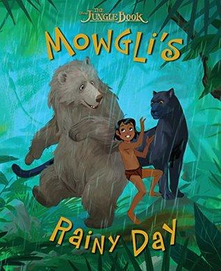 The Jungle Book: Mowgli''s Rainy Day (Disney Picture Book (ebook))