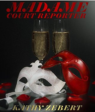 Madame Court Reporter (Callie and Dom Book 2)