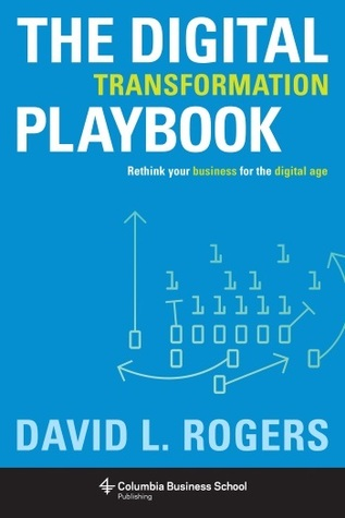 digital-transformation-playbook-rethink-your-business-for-the-digital-age