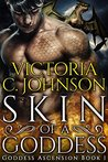 Skin of a Goddess by Victoria C. Johnson