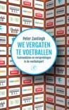 We vergaten te voetballen: Taalvondsten en versprekingen in de voetbalsport