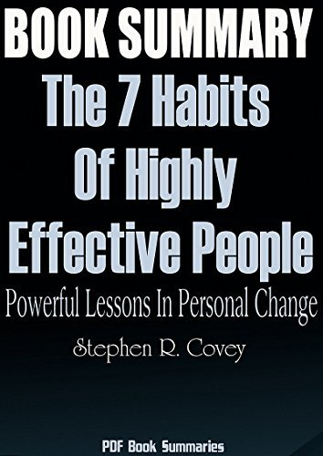 SUMMARY: The 7 Habits Of Highly Effective People Powerful Lessons In Personal Change