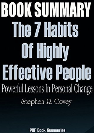 Summary The 7 Habits Of Highly Effective People Powerful Lessons In