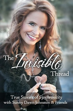 The Invisible Thread: True Stories of Synchronicit...