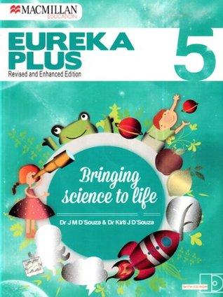 Eureka Plus Bringing Science To Life Class 5 By Jm Dsouza