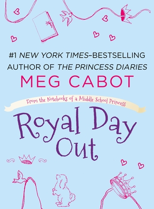 Royal Day Out (From the Notebooks of a Middle School Princess #1.5)