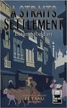A Straits Settlement (Superintendent Le Fanu Mystery, #3)