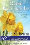 Sufficient Encouragement by Rose Fairbanks