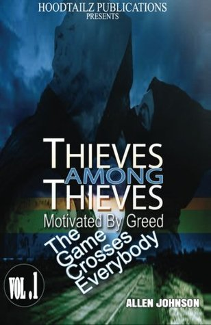 Thieves Among Thieves: Motivated by Greed, the Game Crosses Everybody